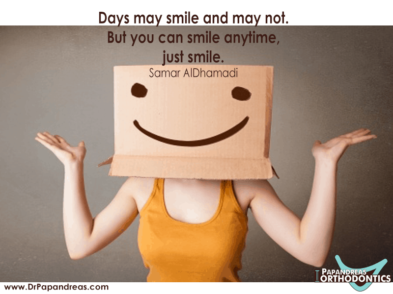 "Days May Smile And May Not But You Can Smile Anytime, Just Smile."" ― Samar AlDhamadi"